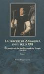 La diócesis de Zaragoza en el siglo XVI